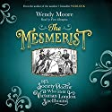 The Mesmerist: The Society Doctor Who Held Victorian London Spellbound Audiobook by Wendy Moore Narrated by Piers Hampton