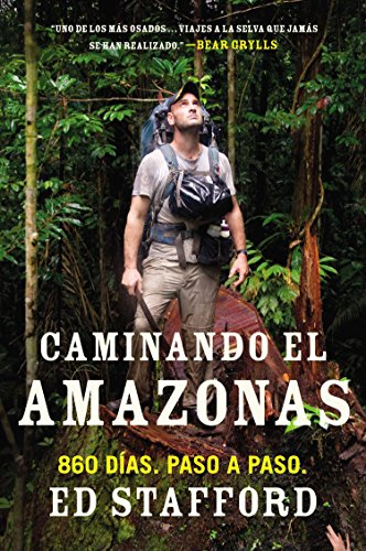 Libro : Caminando El Amazonas: 860 Dias. Paso A Paso.  - ...