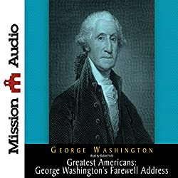 The Greatest Americans: George Washington's Farewell Address