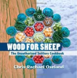 Wood for Sheep: the Unauthorized Settlers Cookbook, Chris-Rachael Oseland, 1492353744