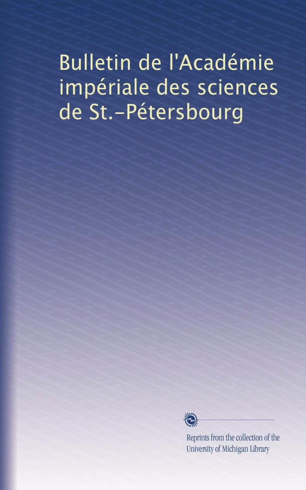 Read Online Bulletin de l'Académie impériale des sciences de St.-Pétersbourg (Volume 7) (French Edition) ebook