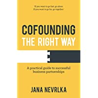 Cofounding the Right Way: A Practical Guide to Successful Business Partnerships