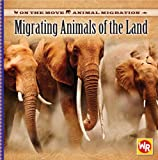 Migrating Animals of the Land, Thea Feldman, 0836884183