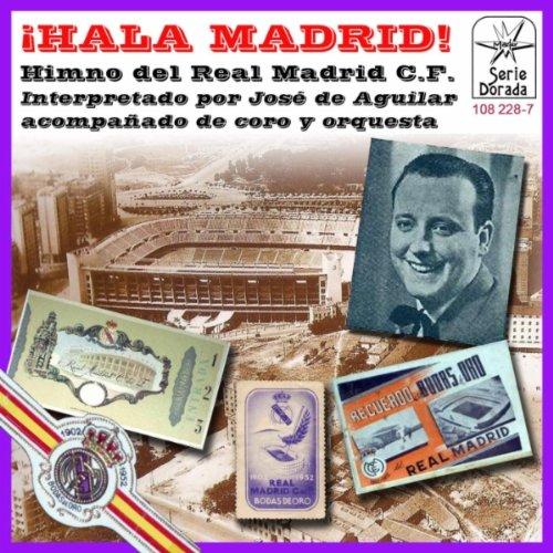 ¡Hala Madrid! (Himno del Real Madrid - Real Madrid Anthem)