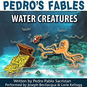 Pedro's Fables: Water Creatures Audiobook