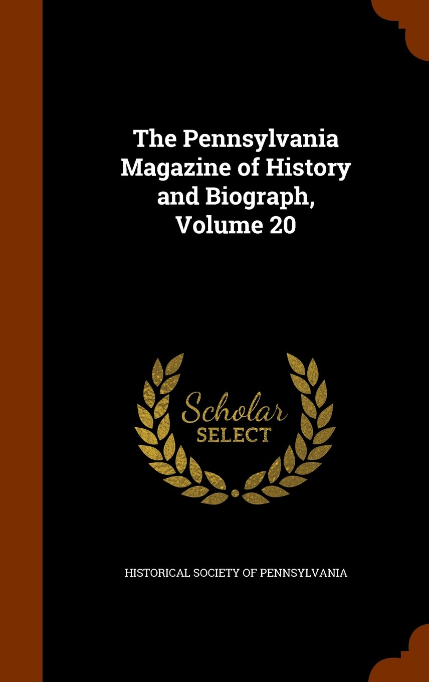 Download The Pennsylvania Magazine of History and Biograph, Volume 20 pdf