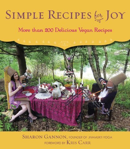 Simple Recipes for Joy: More Than 200 Delicious Vegan ...