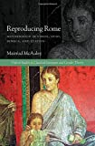 Reproducing Rome: Motherhood in Virgil, Ovid, Seneca, and Statius (Oxford Studies in Classical Literature and Gender Theory)