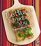 Lettuce Introduce You: Poems about Food (Poetry)