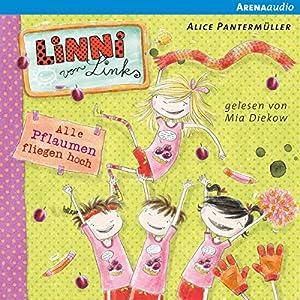 Alle Pflaumen fliegen hoch (Linni von Links 3) Hörbuch