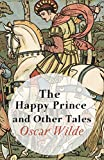 the happy prince and other tales original1910 edition annotated