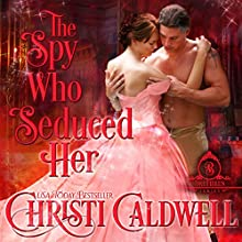 The Spy Who Seduced Her: The Brethren, Book 1 Audiobook by Christi Caldwell Narrated by Tim Campbell
