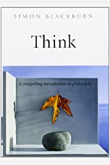 Think: A Compelling Introduction to Philosophy Hardcover