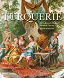 Turquerie: An Eighteenth-Century European Fantasy