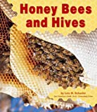 Honey Bees and Hives, Lola M. Schaefer, 0736802304