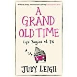 A Grand Old Time: The laugh-out-loud and feel-good romantic comedy with a difference
