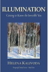 Illumination, Getting to Know the Invisible You (Purposeful Mind - Book Two 2)