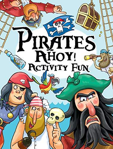 Pirates Ahoy! Activity Fun (Dover Children's Activity Books)