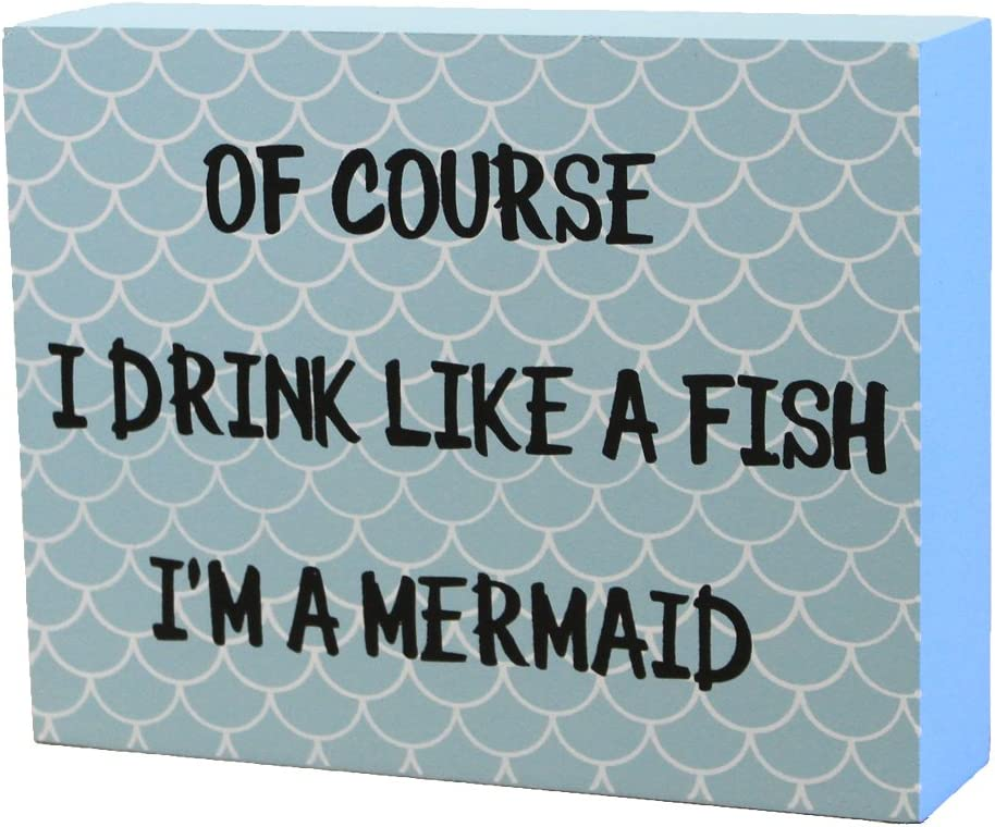 JennyGems Mermaid Sign - Of Course I Drink Like A Fish I'm A Mermaid - Mermaid Sayings and Mermaid Gifts Series - Mermaid Funny Gifts - Mermaid Room Decor - Mermaid Decor