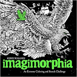 Amazon Imagimorphia An Extreme Coloring And Search Challenge 9780399574122 Kerby Rosanes Books