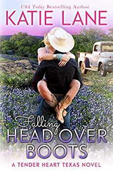 Falling Head Over Boots (Tender Heart Texas Book 2) by [Lane, Katie]