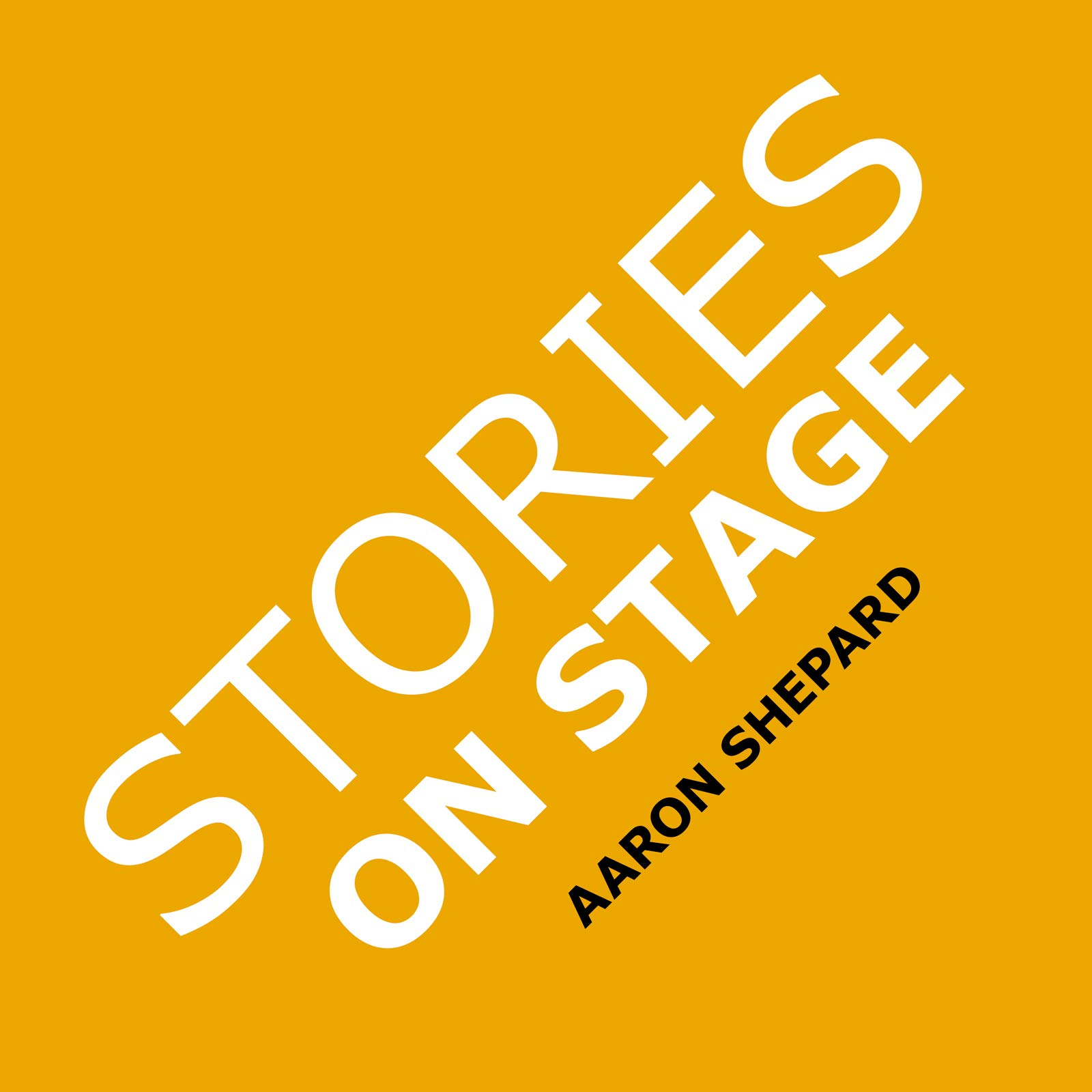 Stories on Stage: Children's Plays for Reader's Theater or Readers Theatre  , With 15 Scripts from 15 Authors, Including Louis Sachar, Nancy Farmer, ...