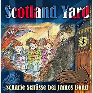Scharfe Schüsse bei James Bond (Scotland Yard 3) Hörspiel