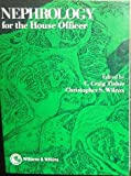 Nephrology for the House Officer, C. Craig Tisher and Christopher S. Wilcox, 0683082752