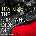The Girl Who Didn't Die Audiobook by Tim Kizer Narrated by Amy Landon