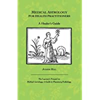Medical Astrology for Health Practitioners: A Healer's Guide