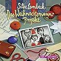 Das Weihnachtsmann-Projekt Hörbuch von Silke Lambeck Gesprochen von: Peter Kaempfe