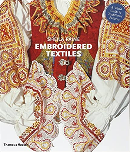 Read online Embroidered Textiles: A World Guide to Traditional Patterns PDF