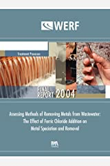 Assessing Methods of Removing Metals from Wastewater: The Effect of Ferric Chloride Addition (Werf Report) Paperback