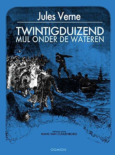 TWINTIGDUIZEND MIJL ONDER DE WATEREN (Dutch Edition)