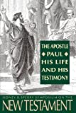 The Apostle Paul, His Life and His Testimony: The 23rd Annual Sidney B. Sperry Symposium