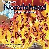Firefighter Nozzlehead Letter by Letter, T. J. Spencer, 1499361688