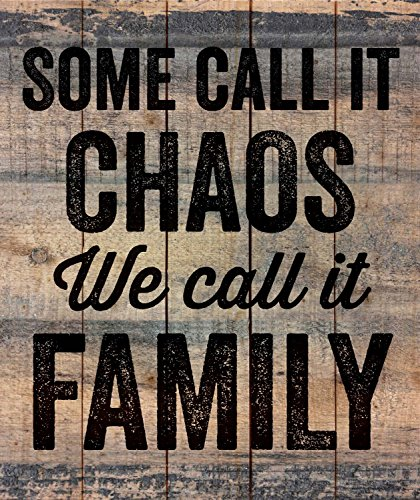 Cheap Some Call it Chaos We Call it Family 21 x 18 Wood Pallet Wall Art Sign Plaque