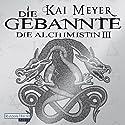 Die Gebannte (Die Alchimistin 3) Audiobook by Kai Meyer Narrated by Philipp Schepmann