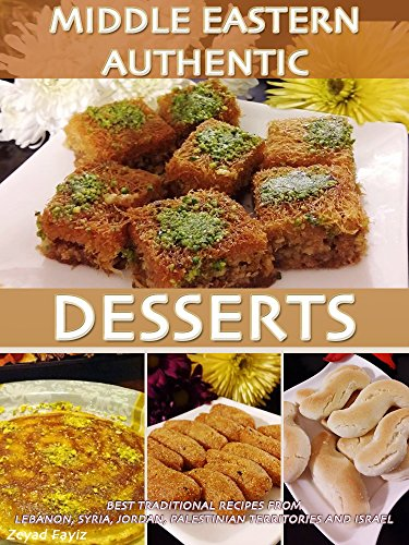 Middle eastern authentic desserts best traditional recipes from middle eastern authentic desserts best traditional recipes from lebanon syria jordan palestinian forumfinder Images