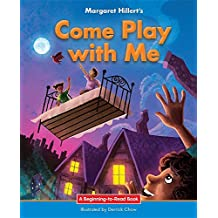 Come Play With Me: 21st Century Edition (Beginning-to-Read: Easy Stories)