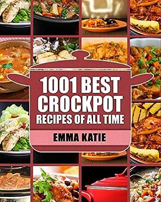 Crock Pot 1001 Best Crock Pot Recipes Of All Time Crockpot Crockpot Recipes Crock Pot Cookbook Crock Pot Recipes Crock Pot Slow Cooker Slow Cooker Recipes Slow Cooker Cookbook Cookbooks Katie Emma