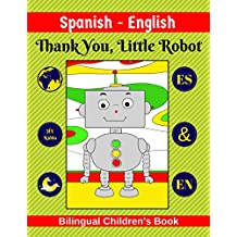 Spanish-English   Thank You, Little Robot   Bilingual Children's Book   ES & EN