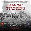 Last Man Standing: The 1st Marine Regiment on Peleliu, September 15-21, 1944 Audiobook by Dick Camp Narrated by P. J. Ochlan