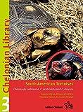 South American Tortoises, 'Chelonoidis Carbonaria, C. Denticulata and C. Chilensis' (Chelonian Library #3)