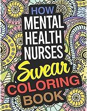 How Mental Health Nurses Swear Coloring Book: A Mental Health Nurse Coloring Book