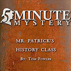 5 Minute Mystery - Mr. Patrick's History Class