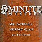 5 Minute Mystery - Mr. Patrick's History Class | Tom Fowler
