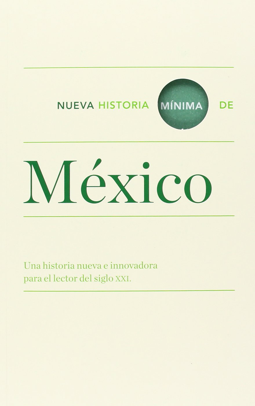 Nueva Historia Mínima De México. Una Historia Nueva E Innovadora ...