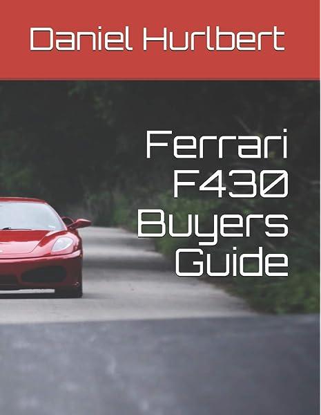 Ferrari F430 Buyers Guide Hurlbert Daniel 9781090725837 Amazon Com Books