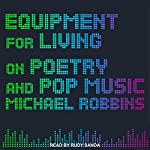 Equipment for Living: On Poetry and Pop Music | Michael Robbins